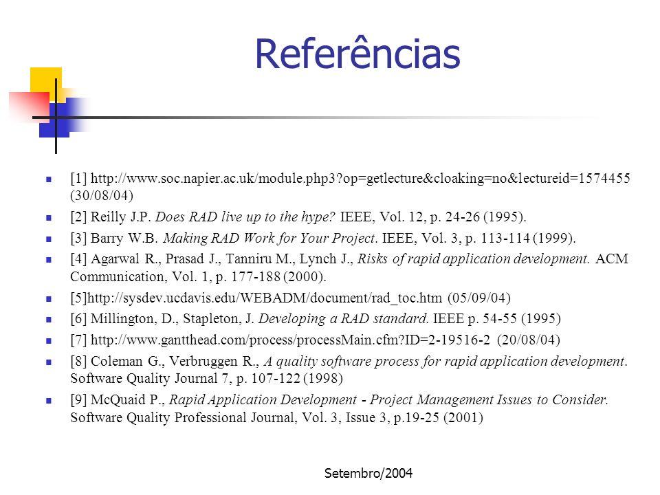 Referências [1] http://www.soc.napier.ac.uk/module.php3 op=getlecture&cloaking=no&lectureid=1574455 (30/08/04)